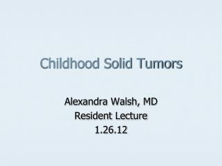 Childhood Solid Tumors
