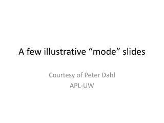 "A few illustrative ""mode"" slides"