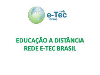 EDUCA  O A DIST NCIA REDE E-TEC BRASIL