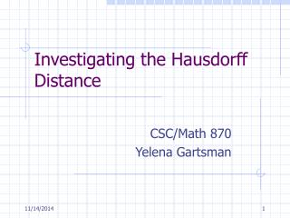 Investigating the Hausdorff Distance