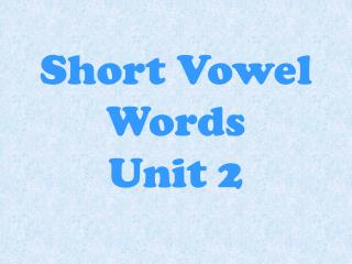 Short Vowel Words Unit 2
