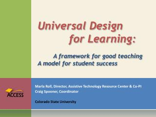 Universal Design  		for Learning:  	A framework for good teaching  A model for student success