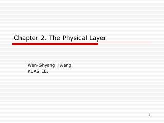 Chapter 2. The Physical Layer