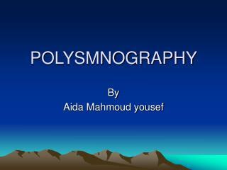POLYSMNOGRAPHY