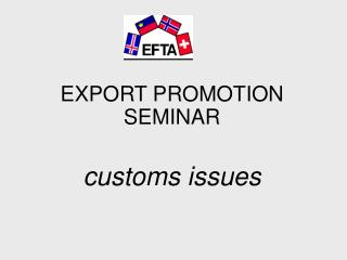 EXPORT PROMOTION SEMINAR  customs issues