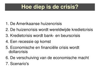 Hoe diep is de crisis?