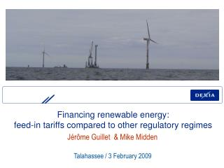 Financing renewable energy:  feed-in tariffs compared to other regulatory regimes