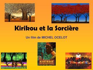 Kirikou et la Sorci re
