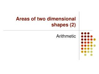 Areas of two dimensional shapes (2)