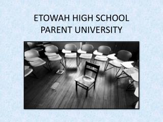 ETOWAH HIGH SCHOOL  PARENT UNIVERSITY