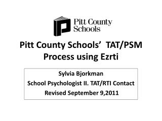 Pitt County Schools'  TAT/PSM Process using Ezrti