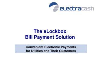 The eLockbox  Bill Payment Solution