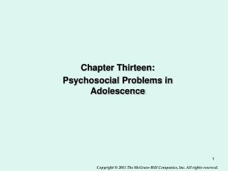 Chapter Thirteen: Psychosocial Problems in Adolescence