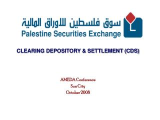 CLEARING DEPOSITORY & SETTLEMENT (CDS) AMEDA Conference Sun City October 2008