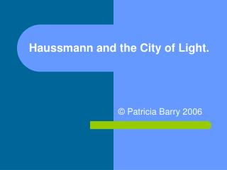 Haussmann and the City of Light.