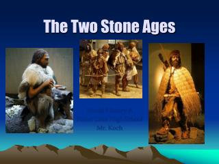 The Two Stone Ages