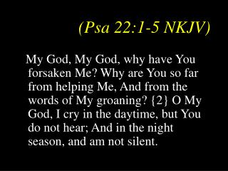 (Psa 22:1-5 NKJV)