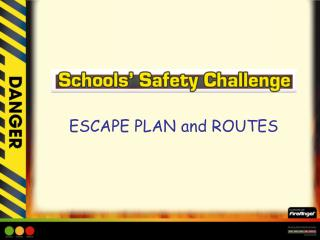 ESCAPE PLAN and ROUTES