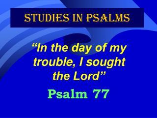Studies in Psalms