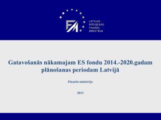 ES fondu 2014.-2020.gadam pl?no�anas dokumentu izstr?de