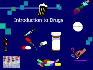 Introduction to Drugs