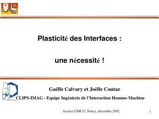 Plasticit �  des Interfaces : une n � cessit �  !