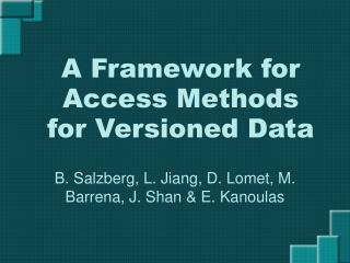 A Framework for Access Methods for Versioned Data