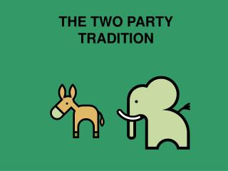 THE TWO PARTY TRADITION