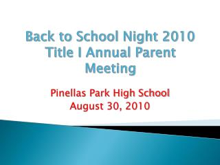 Back to School Night 2010 Title I Annual Parent Meeting