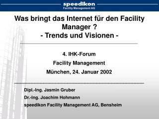 Was bringt das Internet für den Facility Manager ? - Trends und Visionen -