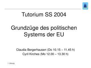 Tutorium SS 2004  Grundz ge des politischen Systems der EU