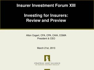 Alton Cogert, CFA, CPA, CAIA, CGMA President & CEO March 21st, 2013