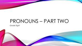 Pronouns – Part Two