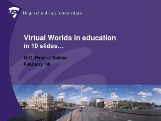Virtual Worlds in education in 10 slides…