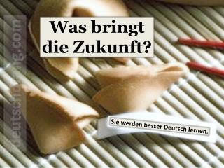 Sie werden besser Deutsch lernen.