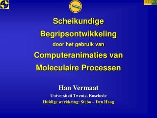 Scheikundige Begripsontwikkeling door het gebruik van Computeranimaties van  Moleculaire Processen