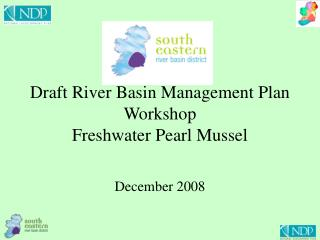 Draft River Basin Management Plan Workshop Freshwater Pearl Mussel