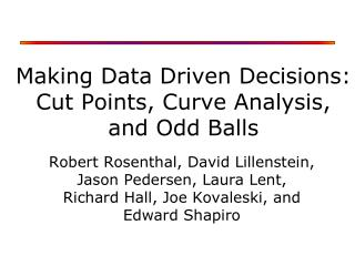 Making Data Driven Decisions: Cut Points, Curve Analysis, and Odd Balls