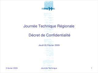Journ�e Technique R�gionale  D�cret de Confidentialit�