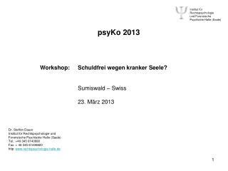 psyKo 2013 Workshop: Schuldfrei wegen kranker Seele? Sumiswald – Swiss