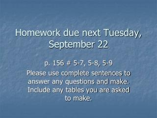 Homework due next Tuesday, September 22