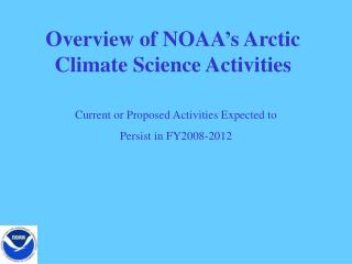 Overview of NOAA�s Arctic Climate Science Activities