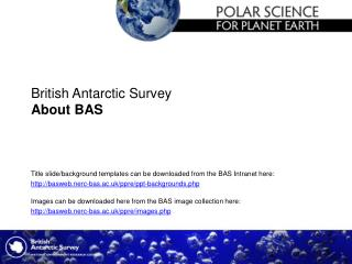 British Antarctic Survey About BAS
