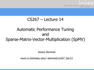 CS267 – Lecture 14 Automatic Performance Tuning and Sparse-Matrix-Vector-Multiplication (SpMV)