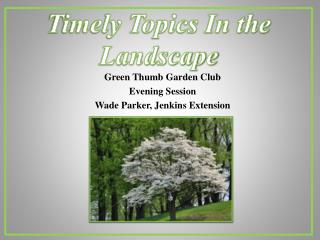 Timely Topics In the Landscape