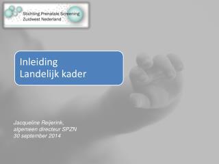 J acqueline Reijerink,  algemeen directeur SPZN 30 september 2014