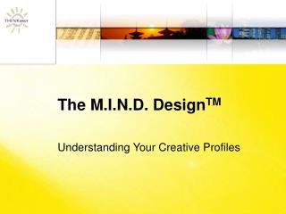 The M.I.N.D. Design TM