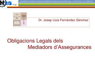 Obligacions Legals dels  Mediadors d'Assegurances