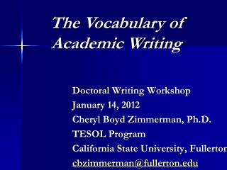 Doctoral Writing Workshop January 14, 2012 Cheryl Boyd Zimmerman, Ph.D. TESOL Program