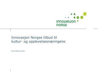 Innovasjon Norges tilbud til  kultur- og opplevelsesnæringene